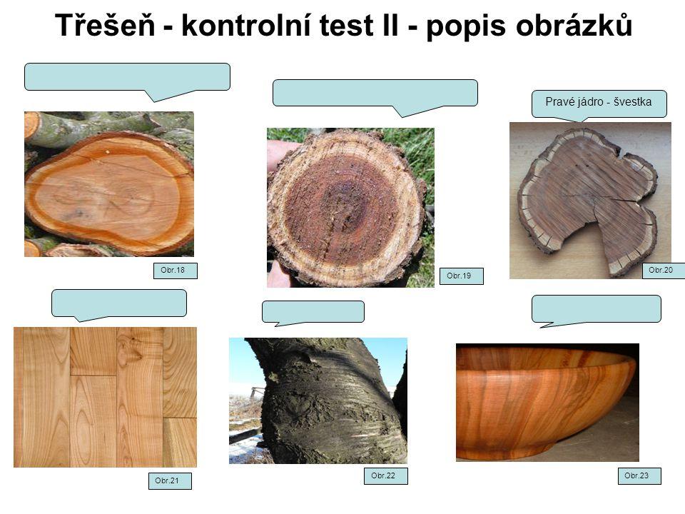 Třešeň - kontrolní test II - popis obrázků Pravé jádro - švestka Obr.18 Obr.19 Obr.20 Obr.21 Obr.22Obr.23