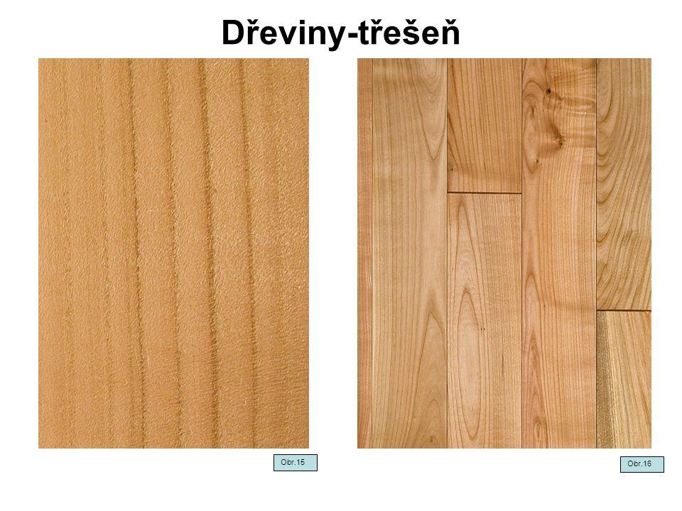 Třešeň - dřevo - popis Dřevin aHustota Barva dřevaVlastnostiPoužitíOdolnostJiné Zkratka kg/m3 při 15% Třešeň570 Běl načerve naléStředně tvrdé, středně těžkéOkrasné dýhy Neodolné proti povětrnosti Plochy se krásně leští TR Jádro načerve nalé Dobrá rozměrová a tvarová stálost Nábytek,okrasné podlahy Neodolné proti hmyzu Často zelenkavé pruhy až hnědé Dobře se suší Dřevořezby,soustruž enía houbám Obr.17