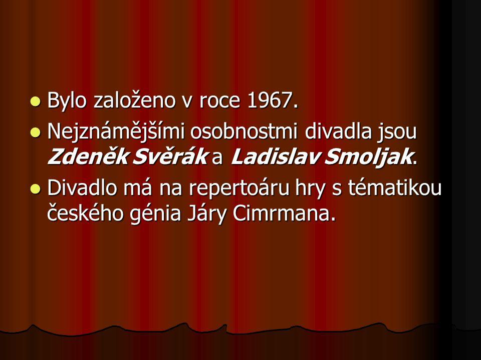 Bylo založeno v roce 1967. Bylo založeno v roce 1967. Nejznámějšími osobnostmi divadla jsou Zdeněk Svěrák a Ladislav Smoljak. Nejznámějšími osobnostmi