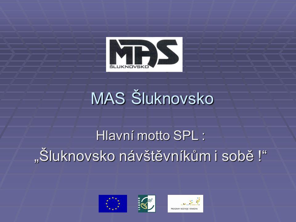 "MAS Šluknovsko MAS Šluknovsko Hlavní motto SPL : ""Šluknovsko návštěvníkům i sobě !"