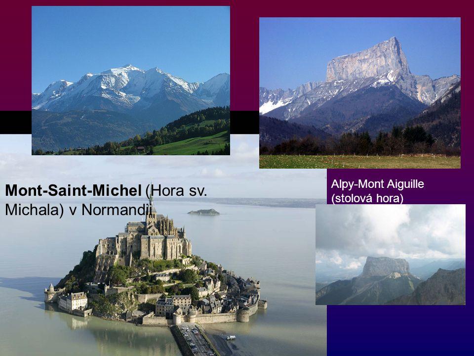 Mont-Saint-Michel (Hora sv. Michala) v Normandii Alpy-Mont Aiguille (stolová hora)