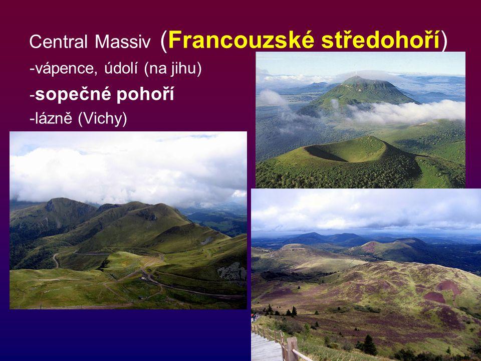 Central Massiv (Francouzské středohoří) -vápence, údolí (na jihu) - sopečné pohoří -lázně (Vichy)