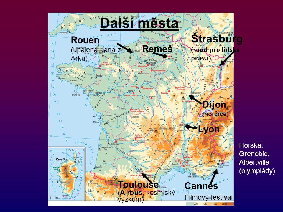 Štrasburg (soud pro lidská práva) Lyon Dijon (horčice) Toulouse (Airbus, kosmický výzkum) Horská: Grenoble, Albertville (olympiády) Rouen (upálena Jan