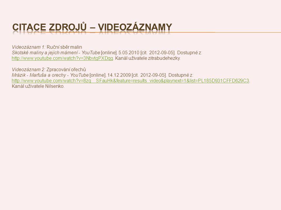 Videozáznam 1: Ruční sběr malin Skotské maliny a jejich mámení - YouTube [online]. 5.05.2010 [cit. 2012-09-05]. Dostupné z: http://www.youtube.com/wat