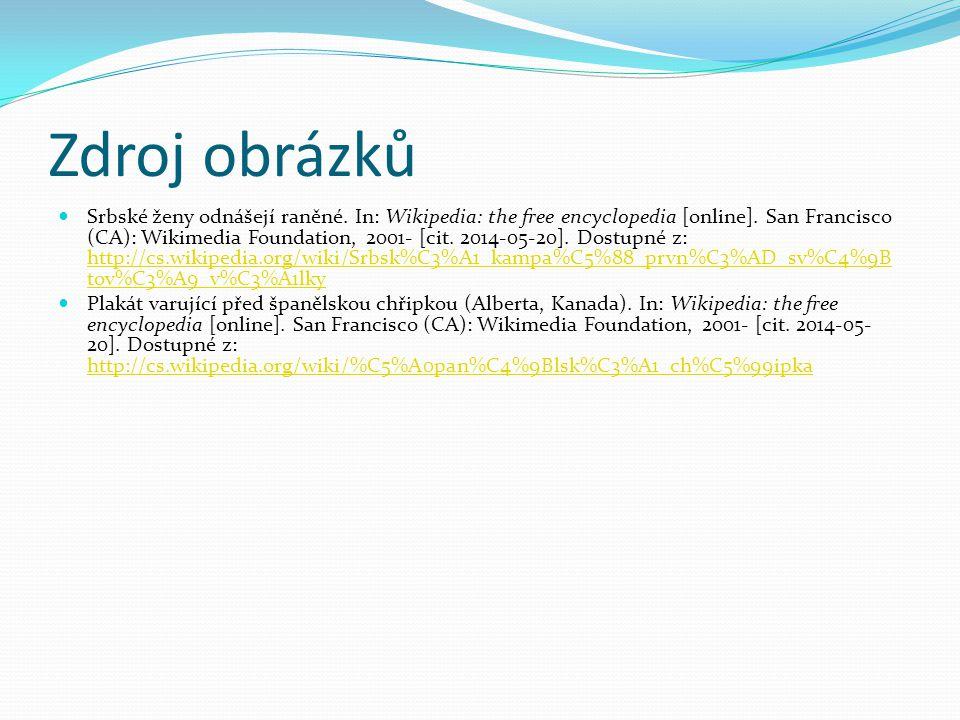 Zdroj obrázků Srbské ženy odnášejí raněné. In: Wikipedia: the free encyclopedia [online].