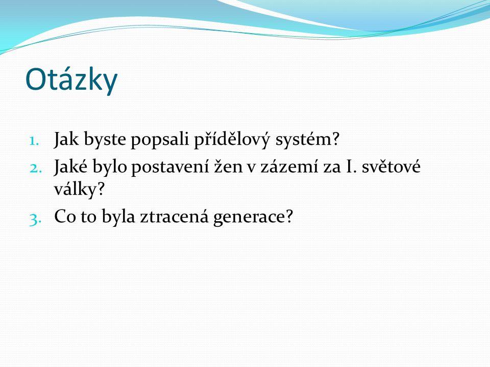 Otázky 1. Jak byste popsali přídělový systém. 2.