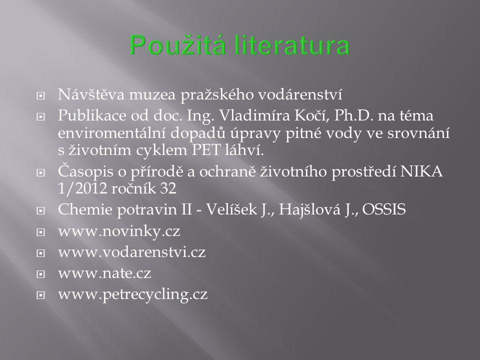  Návštěva muzea pražského vodárenství  Publikace od doc. Ing. Vladimíra Kočí, Ph.D. na téma enviromentální dopadů úpravy pitné vody ve srovnání s ži