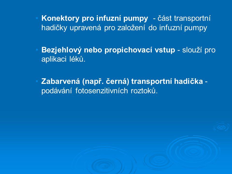 Konektory pro infuzní pumpy - část transportní hadičky upravená pro založení do infuzní pumpy Bezjehlový nebo propichovací vstup - slouží pro aplikaci