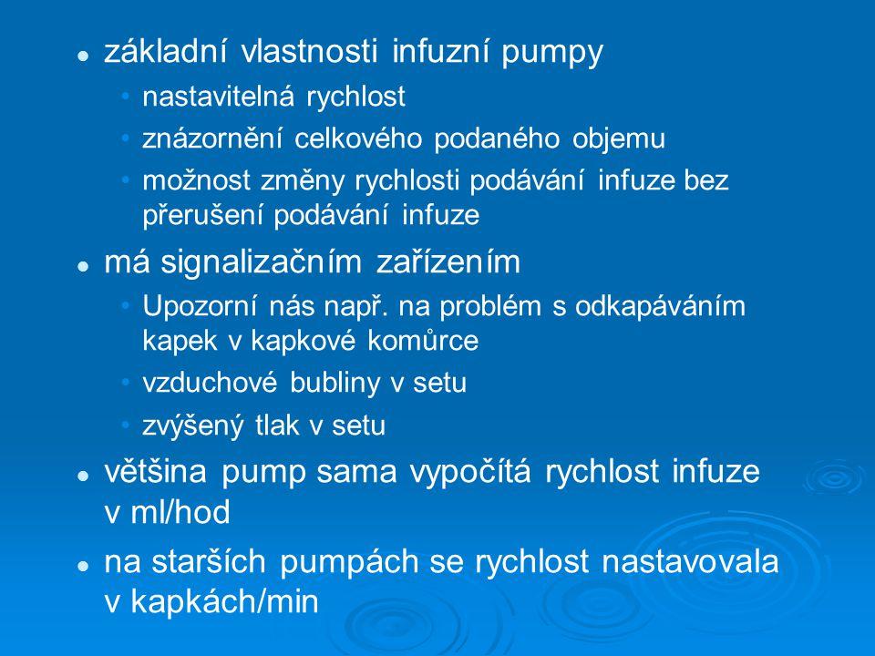 základní vlastnosti infuzní pumpy nastavitelná rychlost znázornění celkového podaného objemu možnost změny rychlosti podávání infuze bez přerušení pod