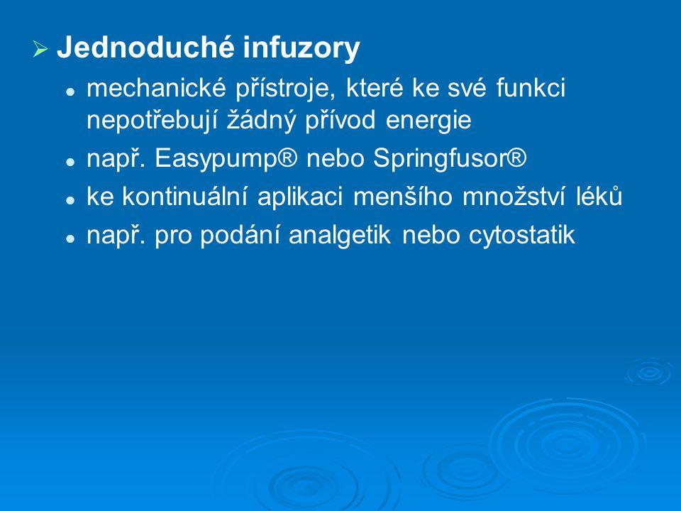   Jednoduché infuzory mechanické přístroje, které ke své funkci nepotřebují žádný přívod energie např. Easypump® nebo Springfusor® ke kontinuální ap
