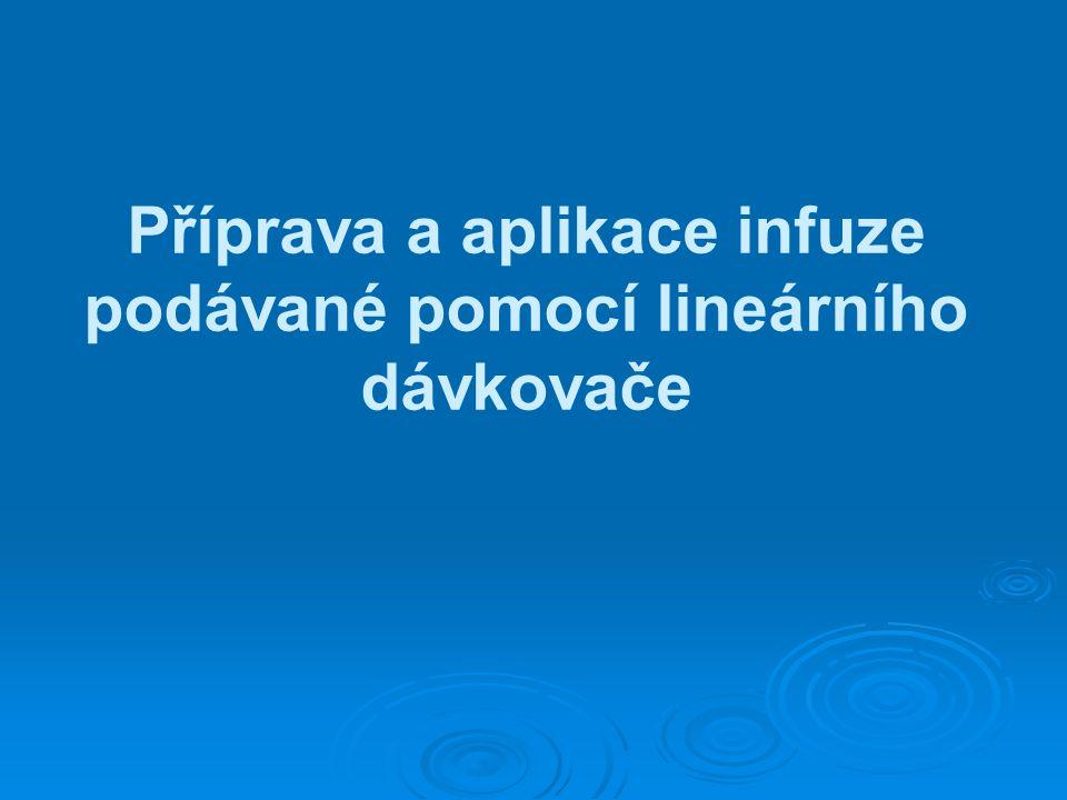 Příprava a aplikace infuze podávané pomocí lineárního dávkovače