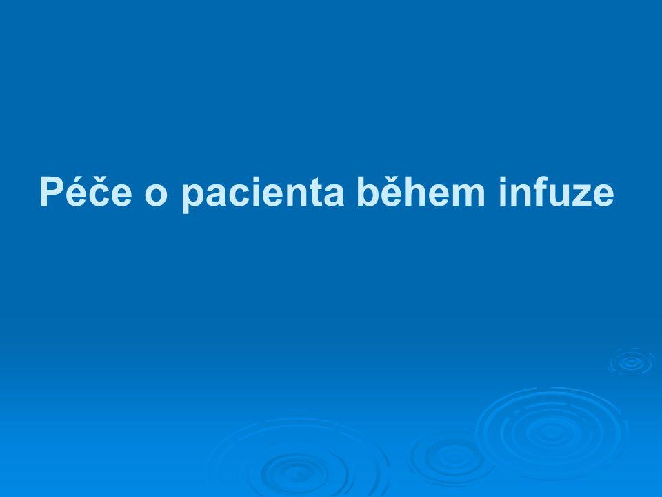 Péče o pacienta během infuze