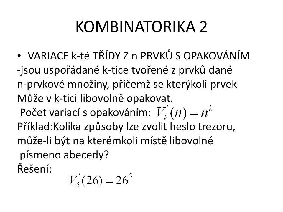KOMBINATORIKA 2 KOMBINACE k-té TŘÍDY Z n PRVKŮ BEZ OPAKOVÁNÍ (k-prvkové kombinace z n-prvkové množiny) -jsou libovolné k-prvkové podmnožiny dané n-prvkové množiny.