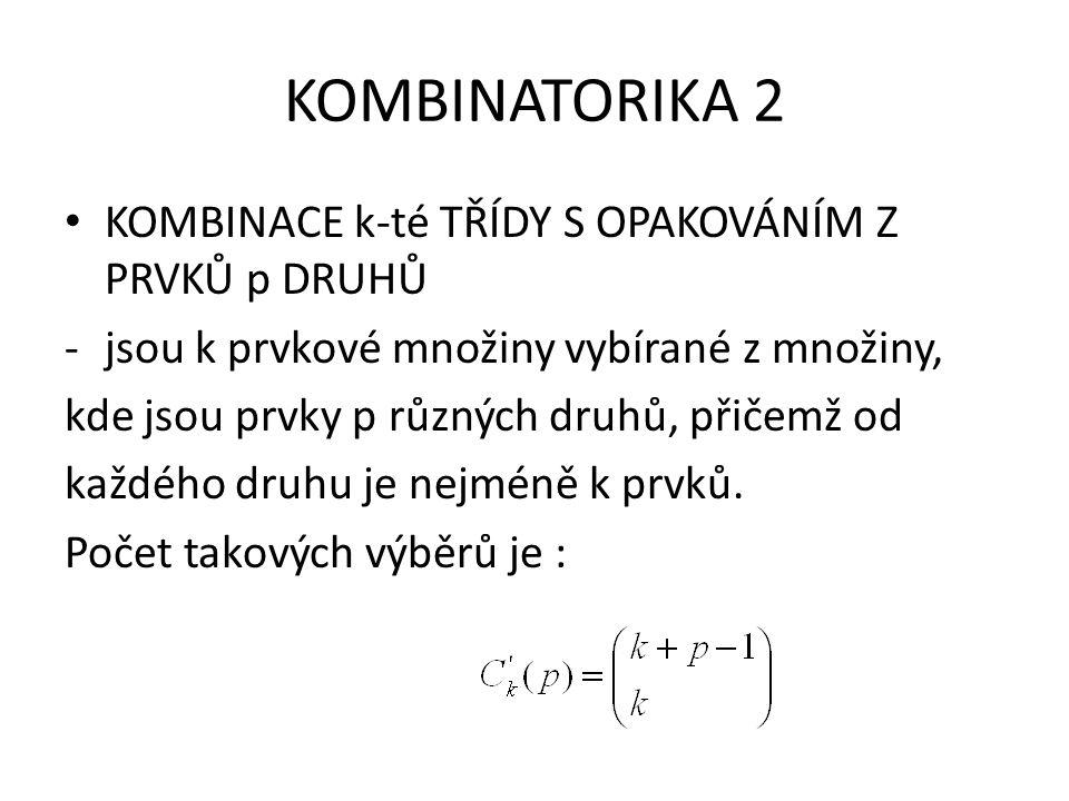 KOMBINATORIKA 2 Příklad V prodejně mají 3 druhy limonád.