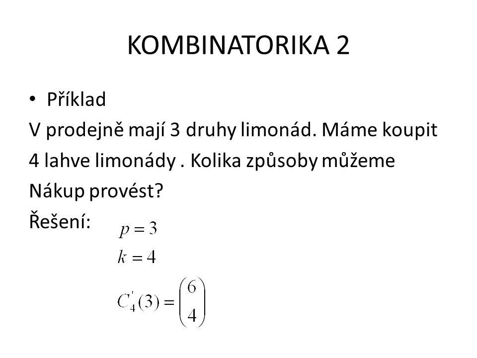 KOMBINATORIKA 2 VLASTNOSTI KOMBINAČNÍCH ČÍSEL - Kombinační číslo je definováno pro k celé nezáporné a n≥k.