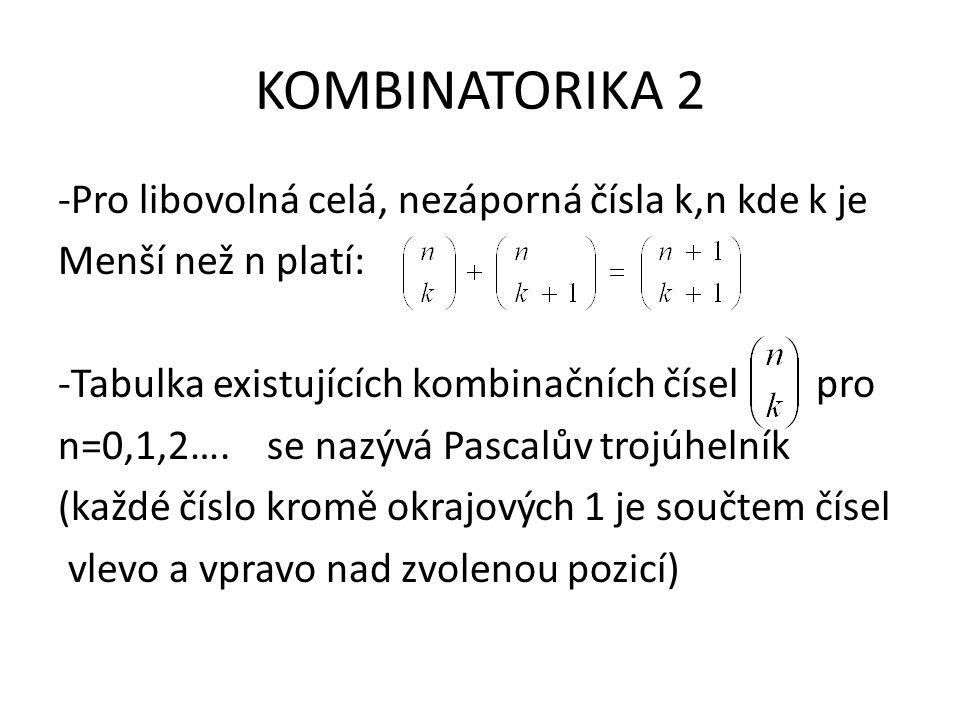 KOMBINATORIKA 2 Binomický koeficient (kombinační číslo) Pro k≤n přirozená