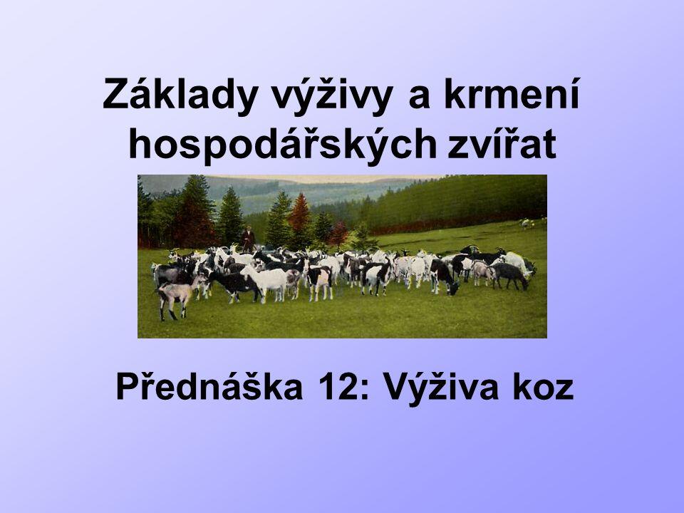 Základy výživy a krmení hospodářských zvířat Přednáška 12: Výživa koz