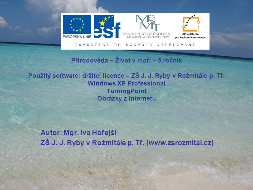 Přírodověda – Život v moři – 5.ročník Použitý software: držitel licence – ZŠ J.