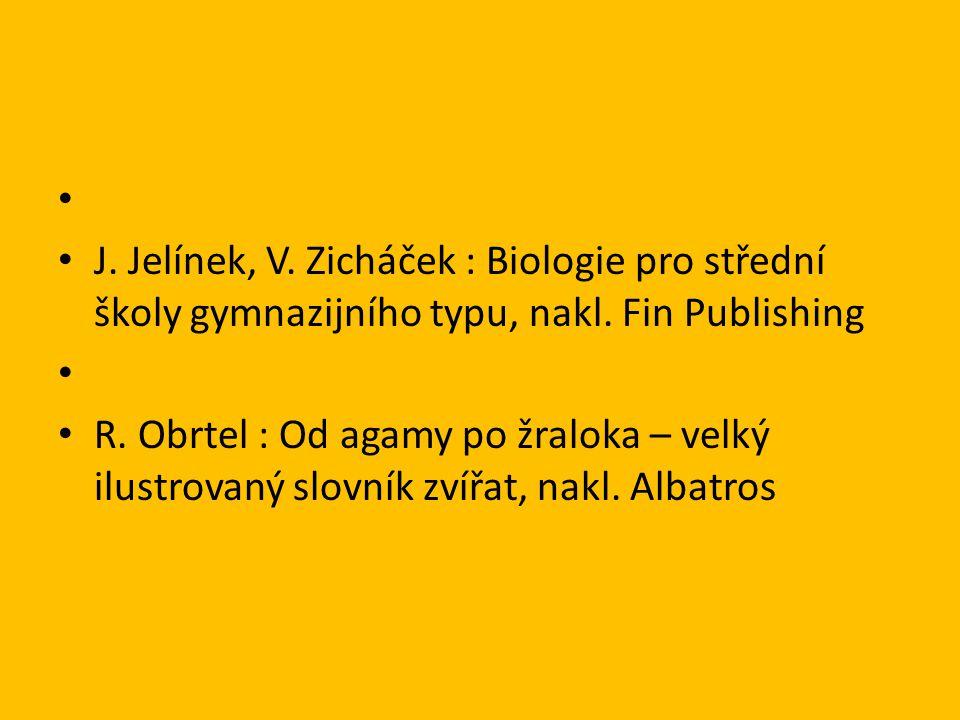 J. Jelínek, V. Zicháček : Biologie pro střední školy gymnazijního typu, nakl.