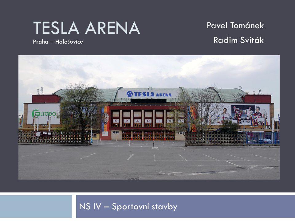 TESLA ARENA NS IV – Sportovní stavby Pavel Tománek Radim Sviták Praha – Holešovice