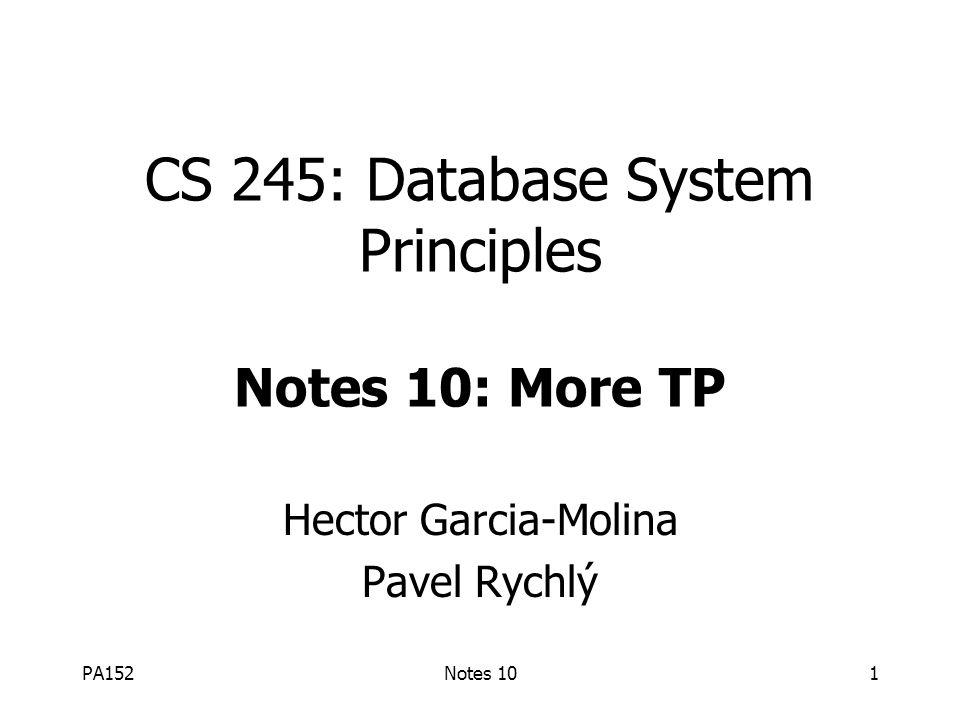 PA152Notes 1012  striktní 2PL: zámky pro zápis držíme až do commit T j T i W j (A) C j u j (A) r i (A)...