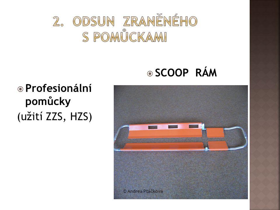  Profesionální pomůcky (užití ZZS, HZS)  SCOOP RÁM © Andrea Ptáčková
