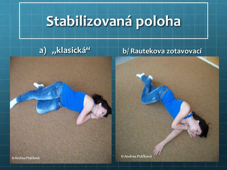 """Stabilizovaná poloha a)""""klasická"""" b/ Rautekova zotavovací © Andrea Ptáčková"""