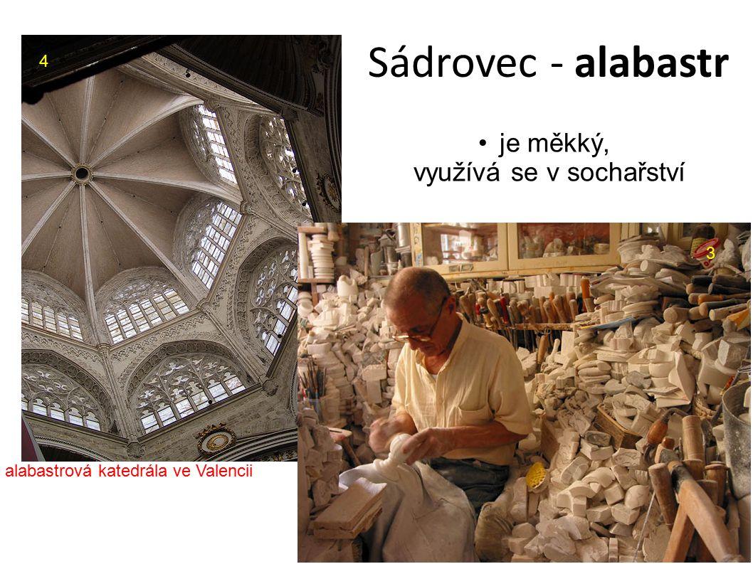 Sádrovec - alabastr alabastrová katedrála ve Valencii 4 3 je měkký, využívá se v sochařství