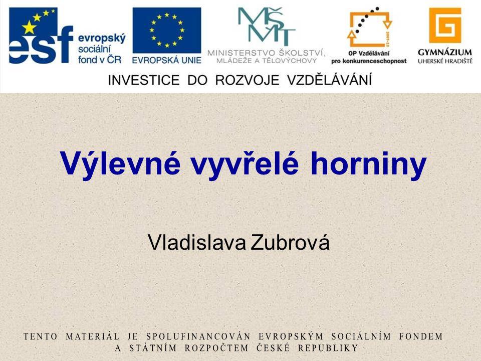 Výlevné vyvřelé horniny Vladislava Zubrová