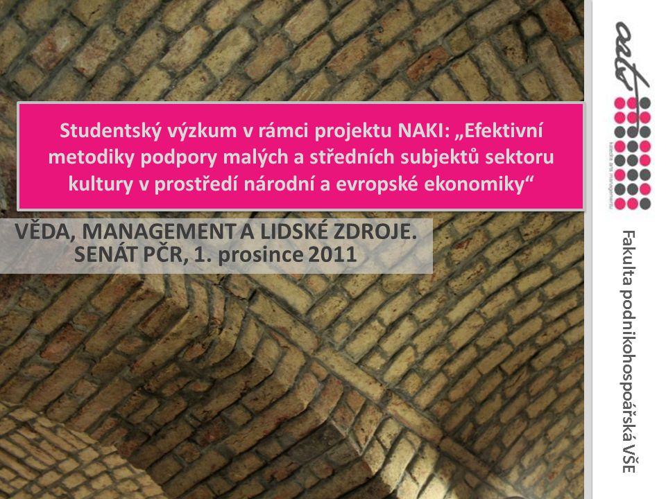 Fakulta podnikohospoářská VŠE Studentský výzkum v rámci NAKI Studentský projekt: možnost dlouhodobé spolupráce studentů s katedrou, s přínosy pro obě strany.