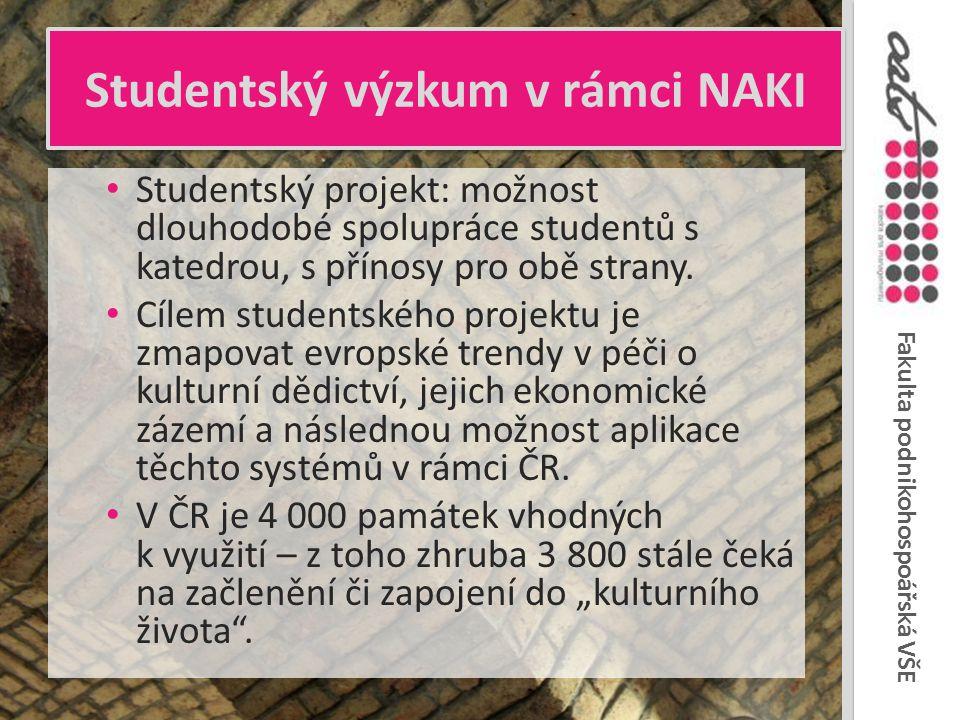 """Fakulta podnikohospoářská VŠE Studentský výzkum v rámci NAKI ●11 týmů zkoumajících památky v západoevropských zemích ●Typologie vybraných památek: o památky """"první velikosti , mimořádné, součást národního nebo nad-národního (globálního) kulturního dědictví - ekonomicky soběstačné, hojně navštěvované o objekty se speciálním účelem - např."""