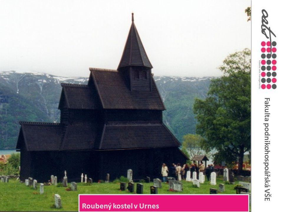 Fakulta podnikohospoářská VŠE Roubený kostel v Urnes