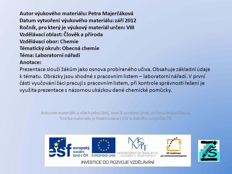 Autor výukového materiálu: Petra Majerčáková Datum vytvoření výukového materiálu: září 2012 Ročník, pro který je výukový materiál určen: VIII Vzděláva