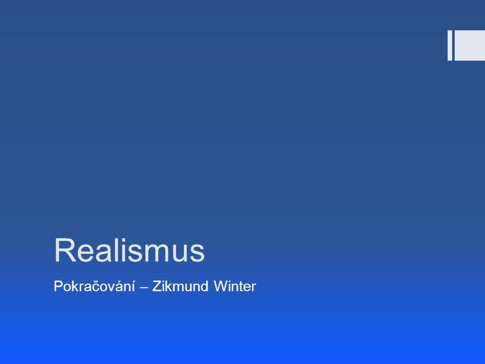 Realismus Pokračování – Zikmund Winter