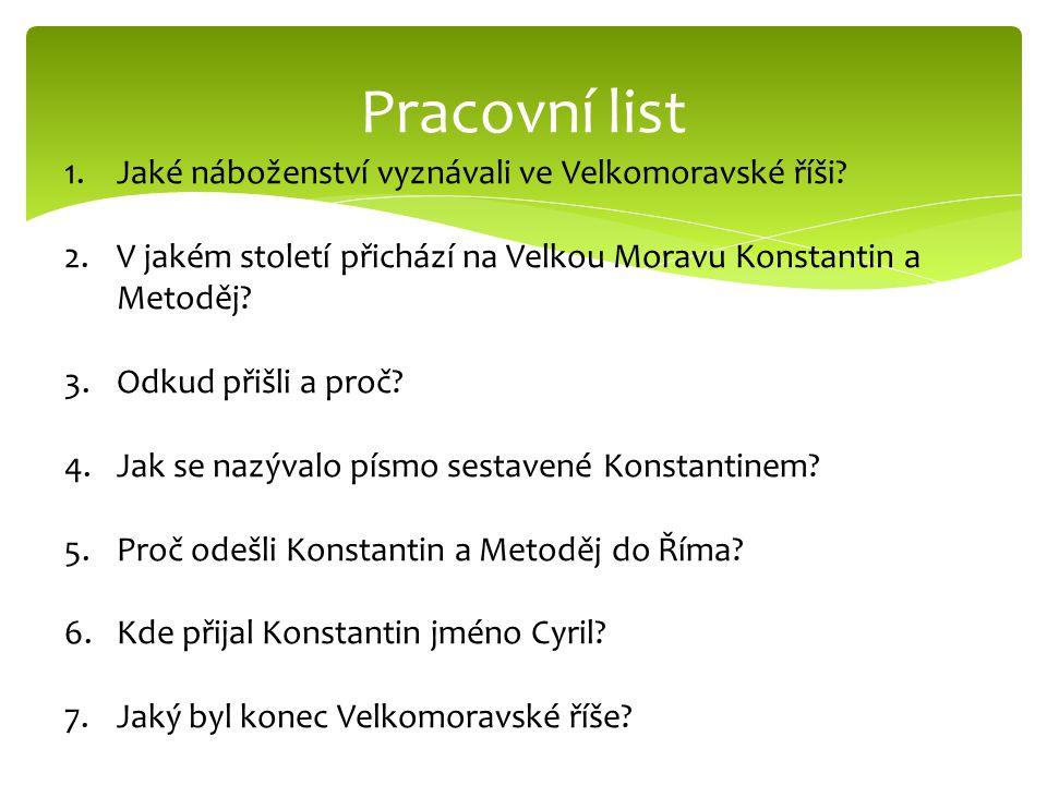 Pracovní list 1.Jaké náboženství vyznávali ve Velkomoravské říši.