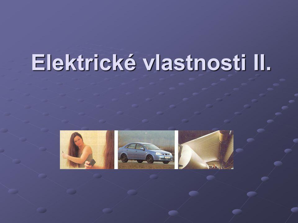 Elektrické vlastnosti II.