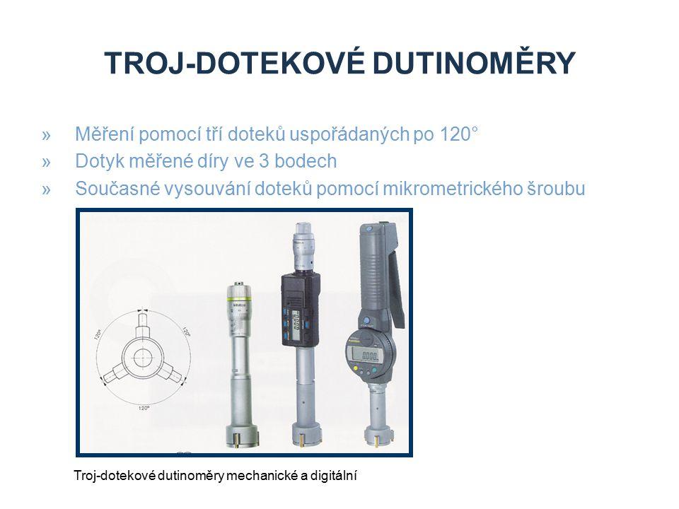 TROJ-DOTEKOVÉ DUTINOMĚRY »Měření pomocí tří doteků uspořádaných po 120° »Dotyk měřené díry ve 3 bodech »Současné vysouvání doteků pomocí mikrometrické