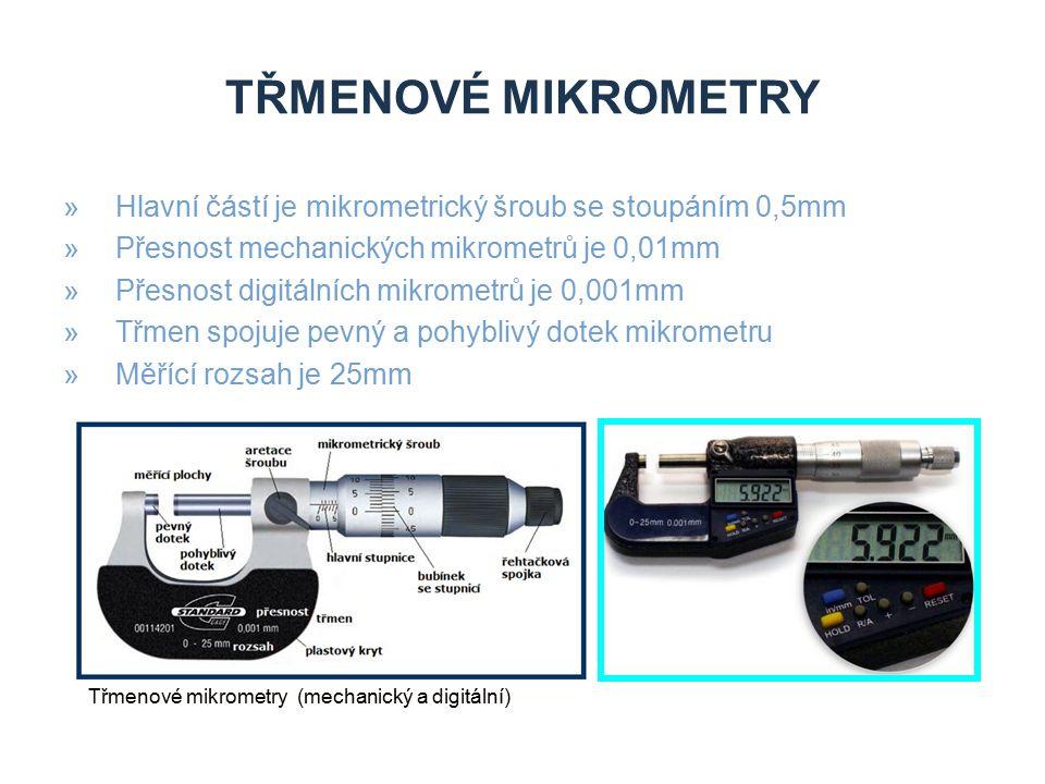 TŘMENOVÉ MIKROMETRY »Hlavní částí je mikrometrický šroub se stoupáním 0,5mm »Přesnost mechanických mikrometrů je 0,01mm »Přesnost digitálních mikromet