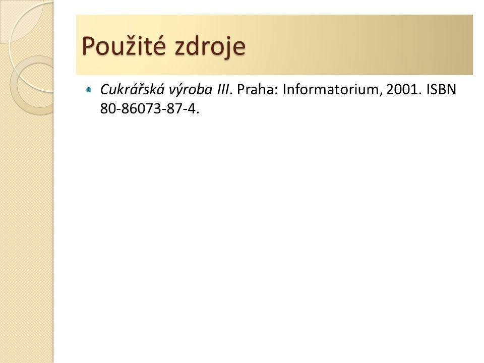 Použité zdroje Cukrářská výroba III. Praha: Informatorium, 2001. ISBN 80-86073-87-4.