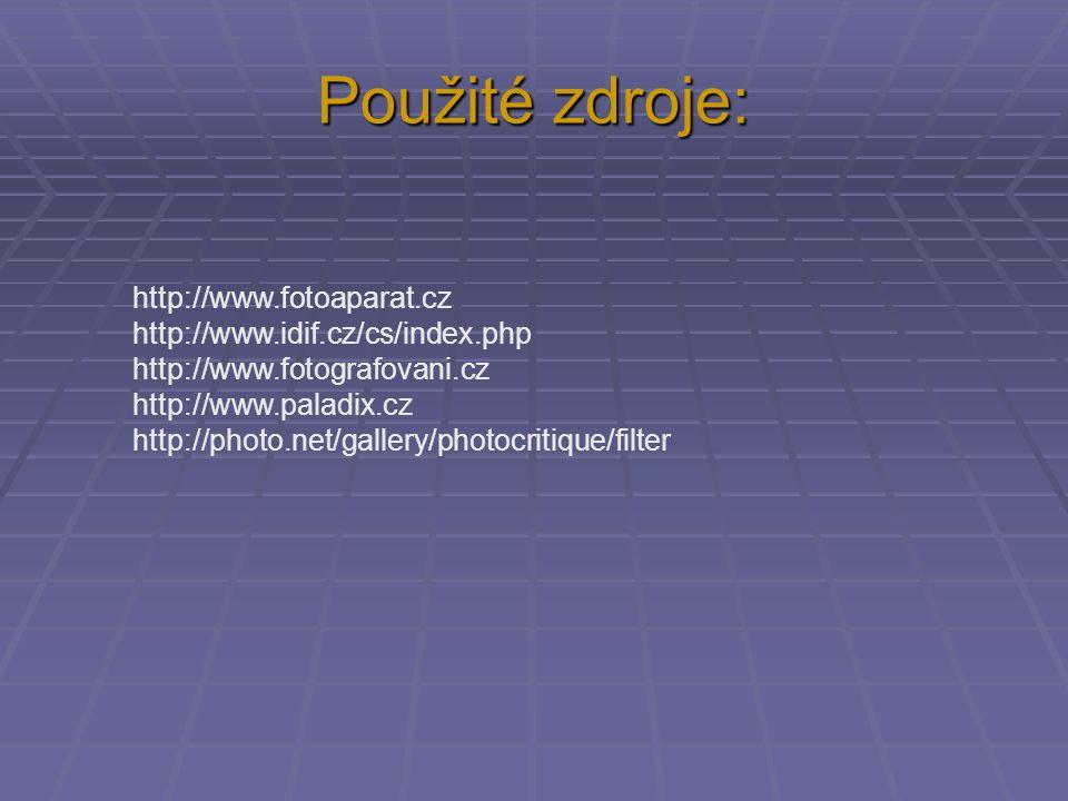 http://www.fotoaparat.cz http://www.idif.cz/cs/index.php http://www.fotografovani.cz http://www.paladix.cz http://photo.net/gallery/photocritique/filt