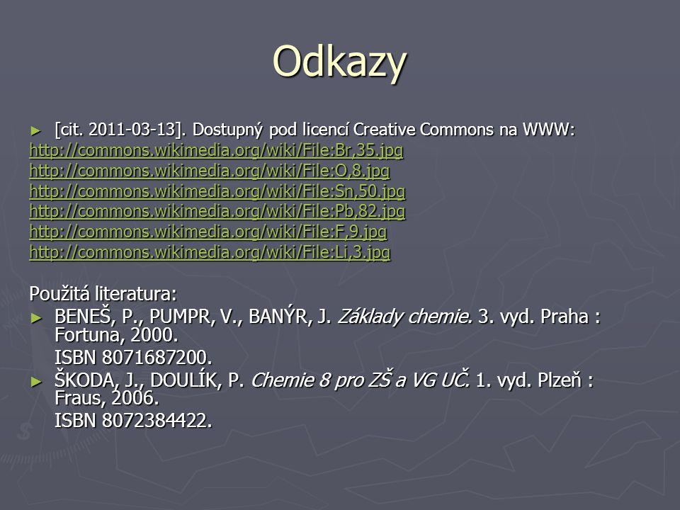 Odkazy ► [cit. 2011-03-13]. Dostupný pod licencí Creative Commons na WWW: http://commons.wikimedia.org/wiki/File:Br,35.jpg http://commons.wikimedia.or
