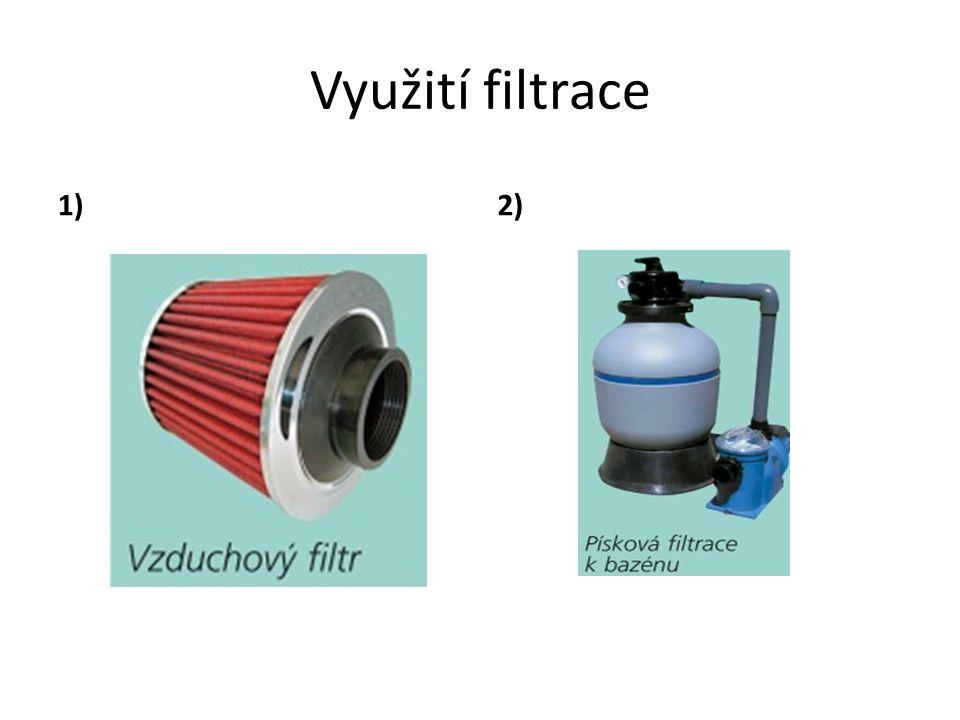 Využití filtrace 1)2)