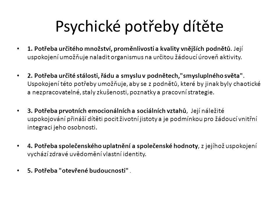 Psychické potřeby dítěte 1.Potřeba určitého množství, proměnlivosti a kvality vnějších podnětů.