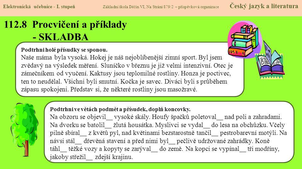 112.8 Procvičení a příklady - SKLADBA Elektronická učebnice - I. stupeň Základní škola Děčín VI, Na Stráni 879/2 – příspěvková organizace Český jazyk