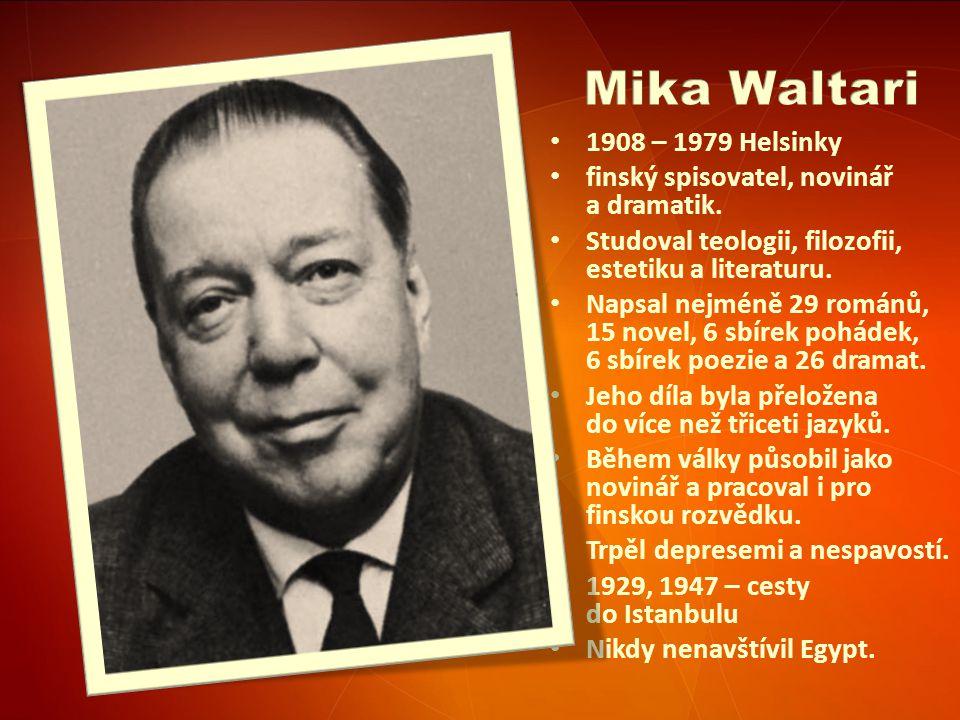 1908 – 1979 Helsinky finský spisovatel, novinář a dramatik.