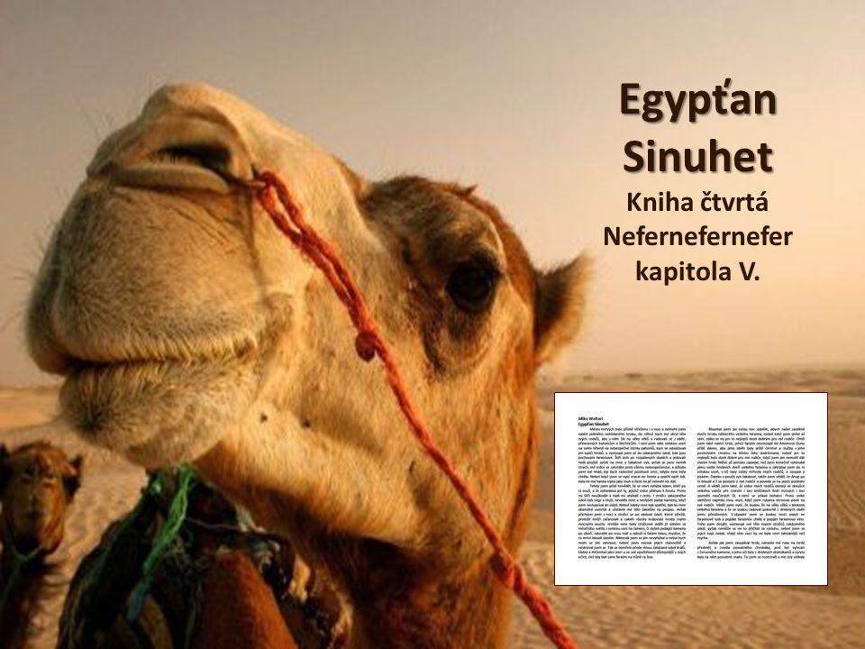Egypťan Sinuhet Egypťan Sinuhet Kniha čtvrtá Nefernefernefer kapitola V.
