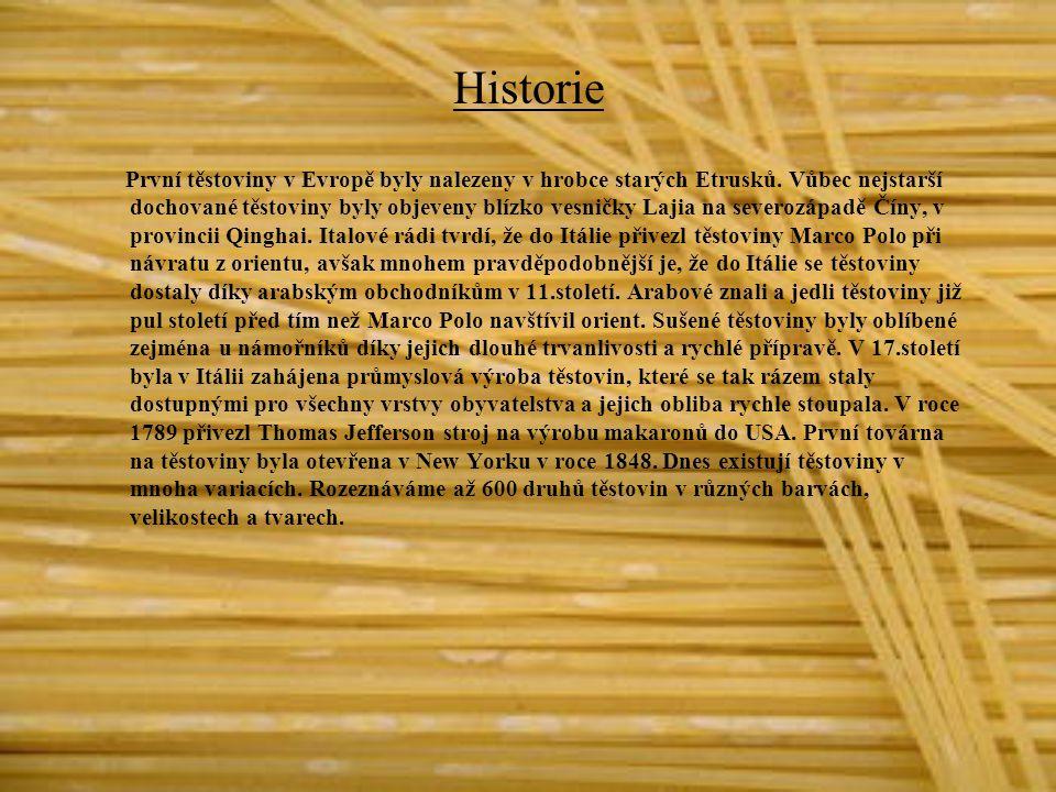 Historie První těstoviny v Evropě byly nalezeny v hrobce starých Etrusků.