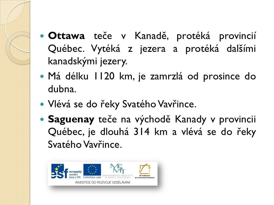 Ottawa teče v Kanadě, protéká provincií Québec. Vytéká z jezera a protéká dalšími kanadskými jezery. Má délku 1120 km, je zamrzlá od prosince do dubna