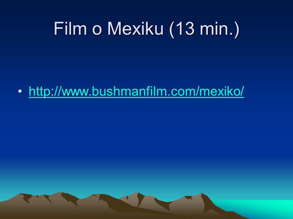 Film o Mexiku (13 min.) http://www.bushmanfilm.com/mexiko/