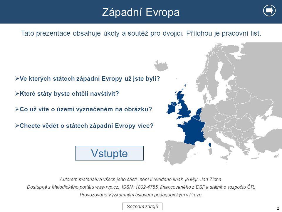 Západní Evropa Prezentace obsahuje úkoly, které můžete zpracovat ve dvojici nebo i samostatně.